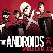 Whole Lotta Love de The Androids