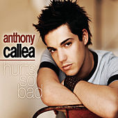 Hurts So Bad by Anthony Callea