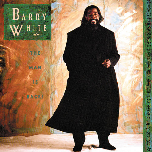 The Man Is Back by Barry White