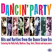 Dancin' Party: Hits and Rarities from the Dance Craze Era by Various Artists