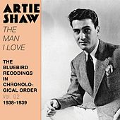The Man I Love (The Bluebird Recordings in Chronological Order, Vol. 2 - 1938 - 1939) de Artie Shaw