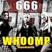 Whoomp (Supadupafly) (Special Maxi Edition) by 666 vs. Tag Team