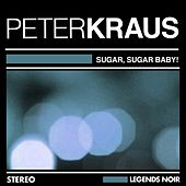 Sugar, Sugar Baby ! by Peter Kraus