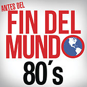 Antes del Fin del Mundo - 80s de Various Artists