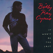 It Won't Be The Last by Billy Ray Cyrus
