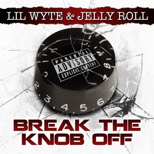 Break da Knob Off - Single by Jelly Roll