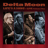 Life's A Song - Live Volume One de Delta Moon