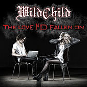 The Love I'd Fallen On by Wildchild