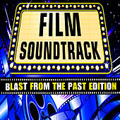 Film Soundtrack - Blast from the Past Edition by Various Artists