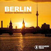 Berlin - Monday Morning Hours, Vol. 7 by Various Artists