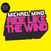 Ride Like the Wind de Michael Mind
