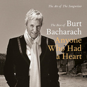 Anyone Who Had A Heart - The Art Of The Songwriter / Best Of von Burt Bacharach