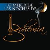 Lo Mejor de Noches de Bohemia de Various Artists
