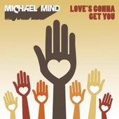 Love's Gonna Get You (Radio Edit) de Michael Mind