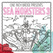 Sea Monsters 3: The Best of Brighton by Various Artists