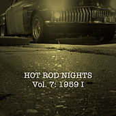 Hot Rod Nights, Vol. 7: 1959, Pt. 1 di Various Artists