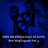 Why Do Fools Fall in Love: Doo-Wop Legends, Vol. 4 de Various Artists