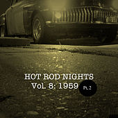 Hot Rod Nights, Vol. 8: 1959, Pt. 2 by Various Artists