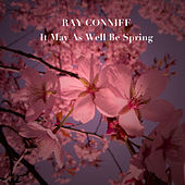 It May As Well Be Spring de Ray Conniff