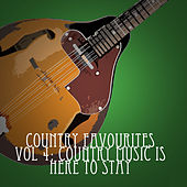 Country Favourites, Vol. 4: Country Music Is Here to Stay de Various Artists