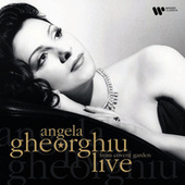 Live From Covent Garden by Angela Gheorghiu
