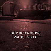 Hot Rod Nights, Vol. 2: 1956, Pt. 2 by Various Artists