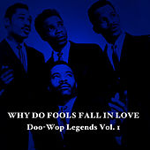 Why Do Fools Fall in Love: Doo-Wop Legends, Vol. 1 von Various Artists