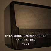 Even More Golden Oldies Collection, Vol. 1 by Various Artists