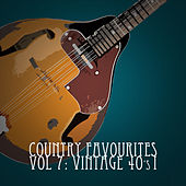 Country Favourites, Vol. 7: Vintage 40's, Pt. 1 by Various Artists