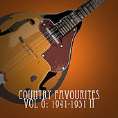 Country Favourites, Vol. 6: 1941-1951, Pt. 2 by Various Artists