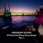 Mississippi Bound: 50 Essential Blues Recordings, Vol. 1 by Various Artists