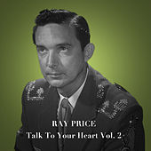 Talk To Your Heart, Vol. 2 by Ray Price