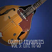 Country Favourites, Vol. 3: Life to Go by Various Artists