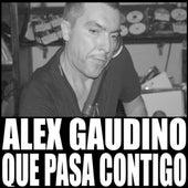 Que Pasa Contigo (Radio Edit) de Alex Gaudino