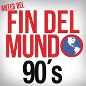 Antes del Fin del Mundo - 90's de Various Artists