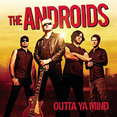Outta Ya Mind de The Androids