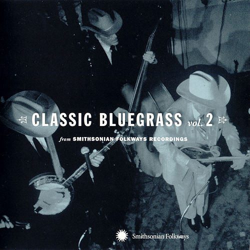 Classic Bluegrass Vol. 2 From Smithsonian Folkways by Various Artists