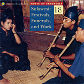Music of Indonesia, Vol. 18: Sulawesi: Festivals, Funerals and Work de Various Artists