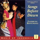 Music of Indonesia, Vol. 1: Songs Before Dawn: Gandrung Banyuwangi by Gadrung ensemble from Banyuwangi
