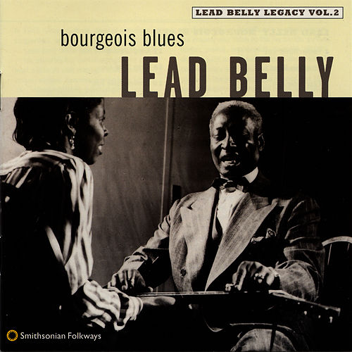 Bourgeois Blues: Lead Belly Legacy, Vol. 2 by Leadbelly