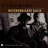 If I Had My Way: Early Home Recordings by Reverend Gary Davis