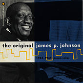 The Original James P. Johnson: 1942-1945, Piano Solos by James P. Johnson