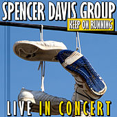 Keep On Running (Live In Concert) by The Spencer Davis Group