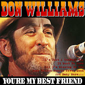 You're My Best Friend by Don Williams