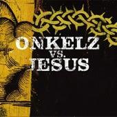 Onkelz vs. Jesus by Böhse Onkelz