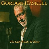 The Lady Want's To Know by Gordon Haskell