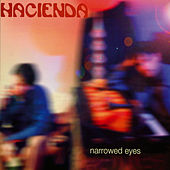 Narrowed Eyes by Hacienda