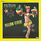 Senor Coconut and His Orchestra: Yellow Fever! by Senor Coconut