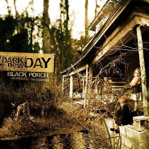 Black Porch Acoustic Sessions by Dark New Day