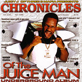 Chronicles Of The Juice Man:... by Juicy J